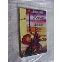 Libro El Caballero De La Armadura Oxidada , Robert Fisher