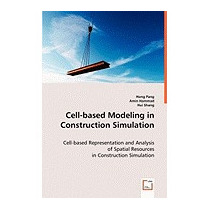 Cell-based Modeling In Construction Simulation, Hong Pang