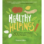 Healthy Helpings: 800 Fast And Fabulous, Norene Gilletz