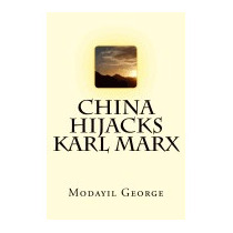 China Hijacks Karl Marx, Mr George Ninan