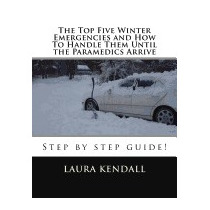 Top Five Winter Emergencies And How To, Laura J Kendall