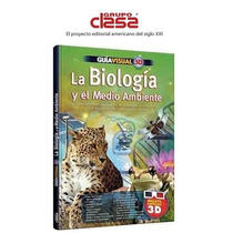 Guia Visual 3d La Biologia Y El Medio Ambiente 1 Vol Clasa