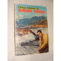 Libro Como Vencer La Depresion Nerviosa