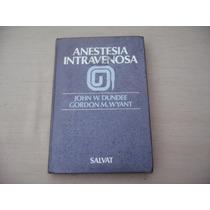 John W. Dundee-gordon M. Wyant, Anestesia Intravenosa,