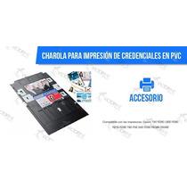 Charola Para Impresión De Credenciales En Pvc