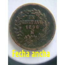 Centavo 1896 Fecha Ancha Y Angosta