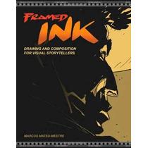 Enmarcada Tinta: Dibujo Y Composición Para Narradores Visual