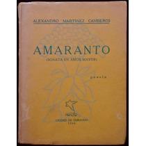Amaranto. Sonata En Amor Mayor - Alexandro Martínez Camberos