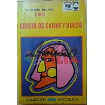 Cristo De Carne Y Hueso - Rius (1972) Primera Edición