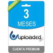 Cuentas Premium Uploaded 90 Dias - Oficial 100% Original