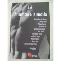 Un Hombre A La Medida - Claudia Guillén