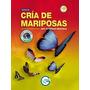 Libro Cría De Mariposas. Una Actividad Rentable