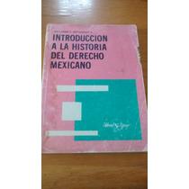 Introducción A La Historia Del Derecho Mexicano - Guillermo