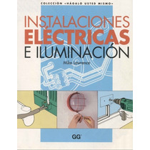 Libro Instalacion Electrica E Iluminacion Hagalo Usted Mismo