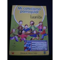 Mi Catecismo Parroquial Libro Del Niño Eucaristía