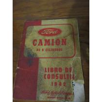 Antiguo Manual De Camion Ford De 6 Cilindros 1942