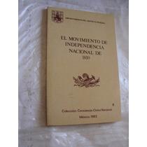 Libro El Movimiento De Independencia Nacional De 1810 , Año