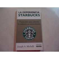 La Experiencia Starbucks Autor: Joseph A. Michelli