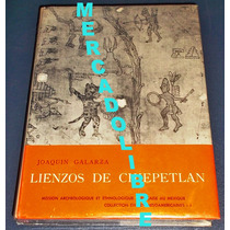 Codice Lienzos De Chiepetlan. Joaquin Galarza