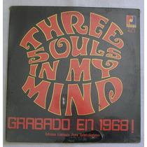 Thrre Souls In My Mind. Grabado En 1968!. Disco L.p. Sellado
