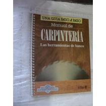 Libro Carpinteria Las Herramientas De Banco , Una Guia Paso