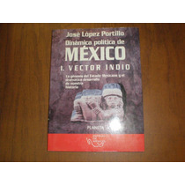 Dinámica Política De México Autor: José López Portillo