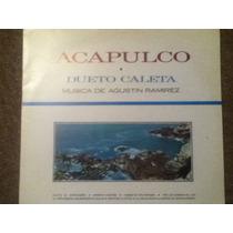 Excelente Disco Acetato De: Acapulco -dueto Caleta