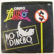 Grupo Latino / No Tengo Dinero 1 Disco Lp Vinil