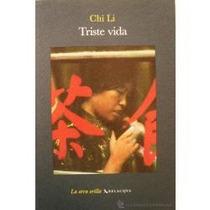 Libro Triste Vida, Chi Li.