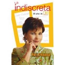 La Indiscreta -10 Años De Ventaneando - Paty Chapoy