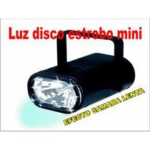 Luz Disco Estrobo Mini Nuevos Importados Efecto Camara Lenta