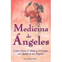 Medicina De Ángeles - Sanar Alma Y Cuerpo - Doreen Virtue