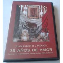 Juan Pablo Ii Mexico 25 Años De Amor Imagenes D Su 5 Visitas