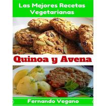 Libro: Las Mejores Recetas Vegetarianas: Quinoa Y Avena