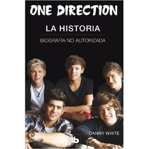 One Direction. La Historia (spanish Edition)