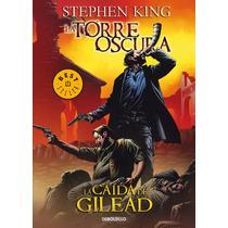 Torre Oscura 4: La Caída De Gilead ... Stephen King Cómic