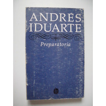 Preparatoria - Andrés Iduarte - Primera Edición 1983