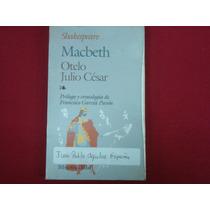 William Shakespeare, Macbeth. Otelo. Julio César