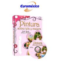 Pintura Sobre Tela Y Madera 1 Vol Euromexico