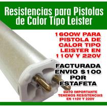 Resistencias Para Pistola De Calor Tipo Leister 110v Y 220v
