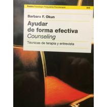 Counseling, Ayudar De Forma Efectiva. Terapia Y Entrevista