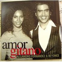 Cd Sencillo, Alejandro Fernandez Y Beyonce, Amor Gitano, Bfn