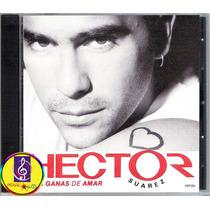Cd: Hector Suarez - Con Ganas De Amar - Remaster Digit - Flr