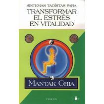 Transformar El Estrés En Vitalidad Mantak Chia / S. Taoístas