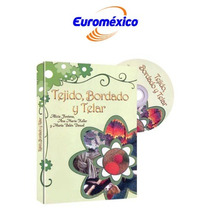 Tejido, Bordado Y Telar 1 Vol Euromexico