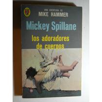 Los Adoradores De Cuerpos Mickey Spillane Envio Gratis+