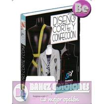 Diseño Corte Y Confeccion 1 Vol + Patrones Zamora
