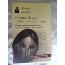 Cuentos De Amor, Locura Y Muerte. H.quiroga. $79