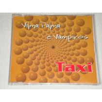 Vilma Palma E Vampiros - Taxi Cd Promo Columbia