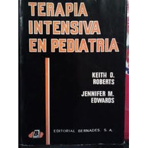 Terapia Intensiva En Pediatria, Autor Keith Roberts